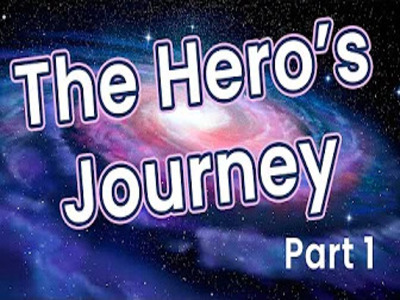 The Hero's Journey Part 1 -