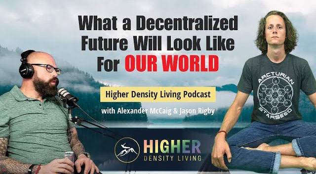 What a Decentralized Future Will Look Like For Our World -