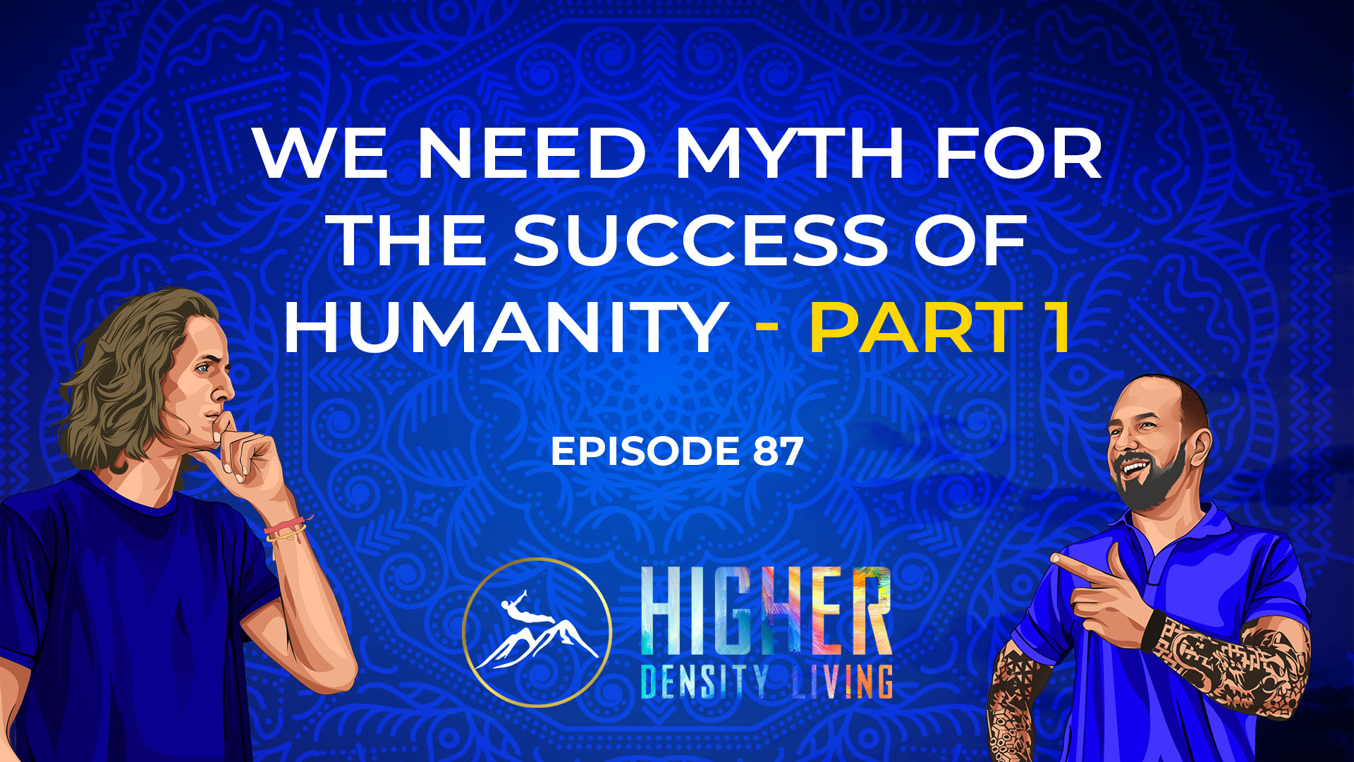 We Need Myth for the Success of Humanity