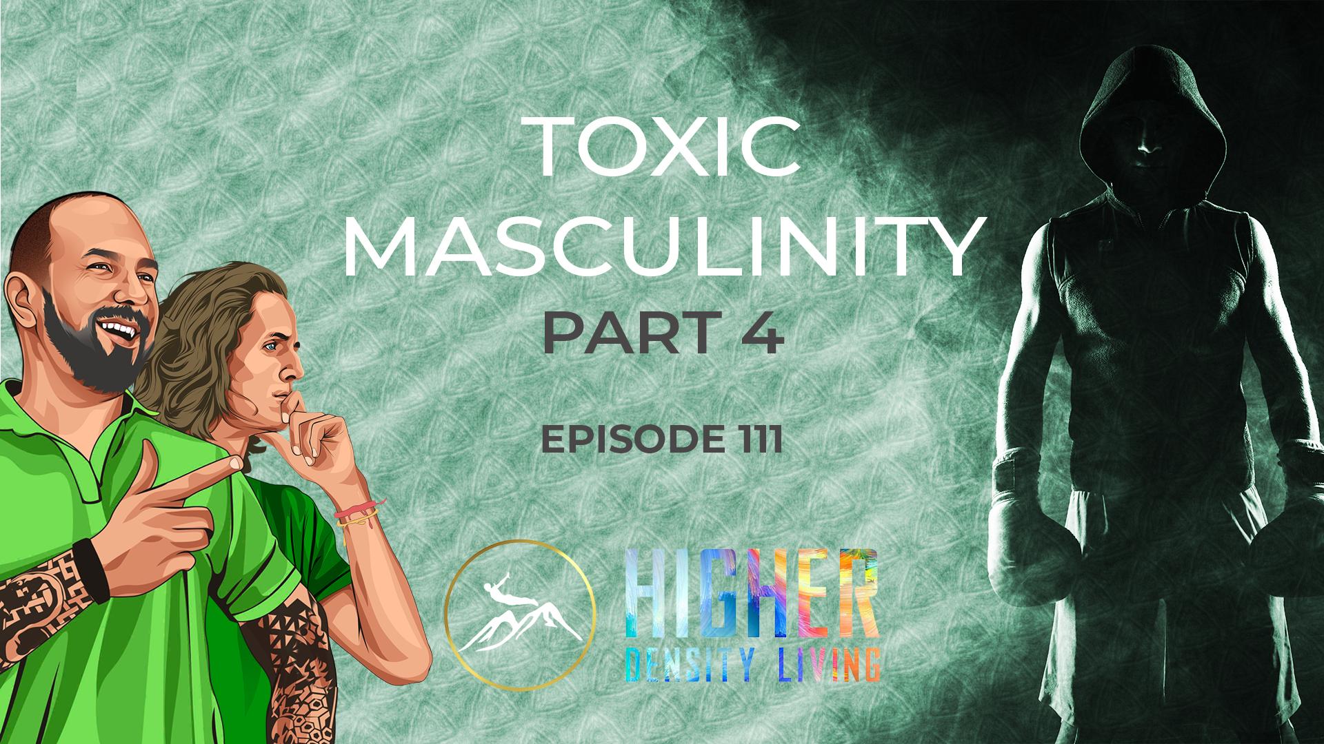 Toxic Masculinity - Part 4
